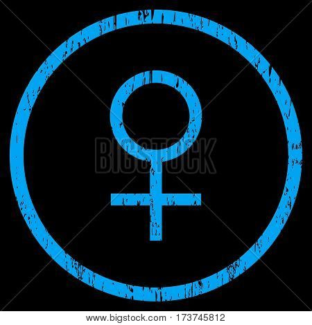 Venus Female Symbol grainy textured icon for overlay watermark stamps. Rounded flat vector symbol with dirty texture. Circled blue ink rubber seal stamp with grunge design on a black background.