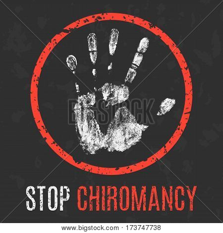 Vector. Social problems. Stop chiromancy grunge sign.