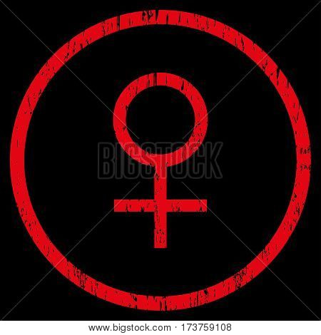Venus Female Symbol grainy textured icon for overlay watermark stamps. Rounded flat vector symbol with dirty texture. Circled red ink rubber seal stamp with grunge design on a black background.