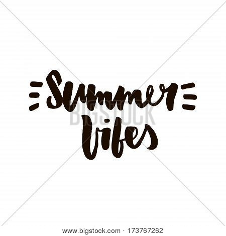Summer vibes. Hand written lettering quote for poster card photo overlay. Isolated on white background. Vector illustration.