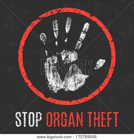 Vector illustration. Global problems of humanity. Stop organ theft.