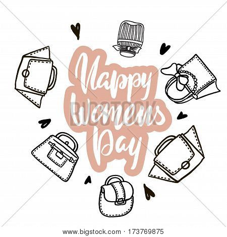Happy Womens Day hand drawn lettering. Creative artistic greeting background with hand drawn elements-women's bags perfume bottles hearts. Vector Illustration