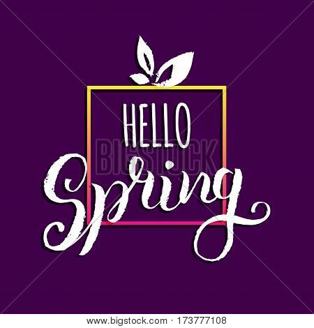 Vector hand lettering inspirational typography poster. Hello to spring on lilac background