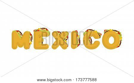 Mexico Lettering. Tacos Letter. Traditional  Mexican Fast Food Font. Taco Text