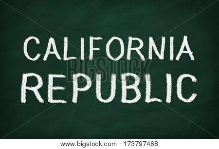 On The Blackboard With Chalk Write California Republic