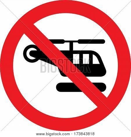 No helicopter allowed sign on white background