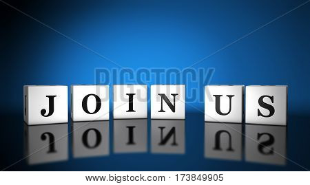 Join us sign and text on cubes business concept 3d illustration.