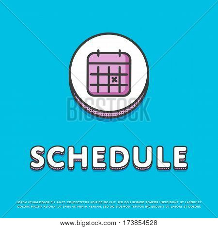 Schedule colour round icon isolated vector illustration. Calendar with notes symbol. Date and time concept, time management, business planning, life scheduling logo or sign in line design.