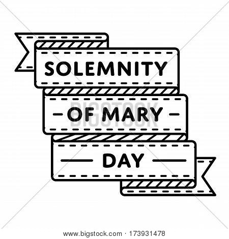 Solemnity of Mary Day emblem isolated vector illustration on white background. 1 january world catholic holiday event label, greeting card decoration graphic element