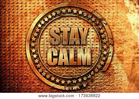 stay calm, 3D rendering, metal text