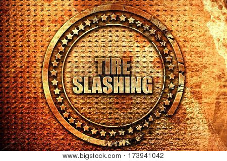 tire slashing, 3D rendering, metal text