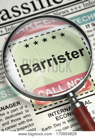 Barrister - Job Vacancy in Newspaper. Newspaper with Classified Advertisement of Hiring Barrister. Hiring Concept. Selective focus. 3D Rendering.