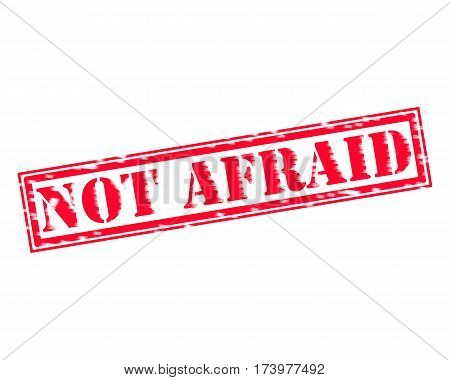 NOT AFRAID RED Stamp Text on white backgroud