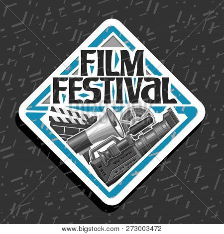 Vector Logo For Film Festival, White Decorative Signage With Professional Equipment, Speaking Trumpe