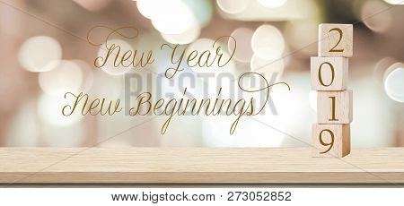 New Year New Beginnings, 2019 Positive Quotation On Blur Abstract Background, New Year Greeting Card