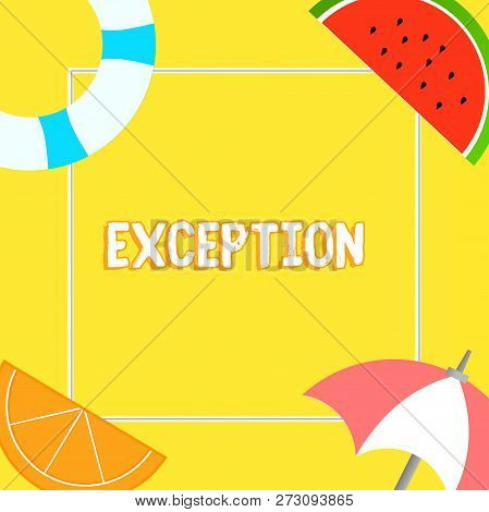Word writing text Exception. Business concept for demonstrating or thing that is excluded from general statement or rule Things related to Summertime Beach items on four corners with center space. poster