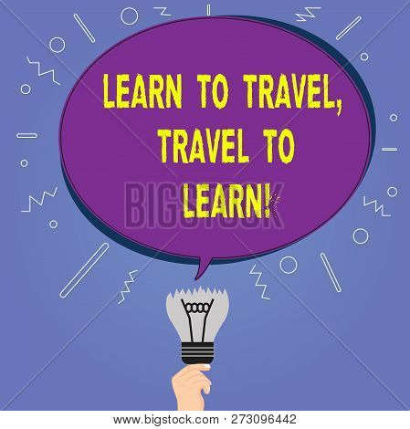 Conceptual Hand Writing Showing Learn To Travel Travel To Learn. Business Photo Showcasing Make Trip