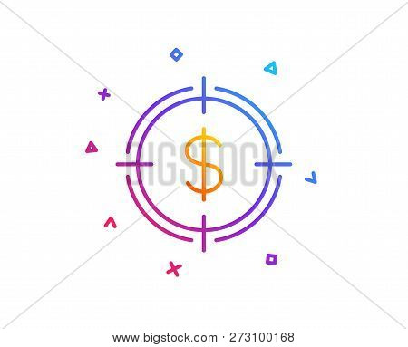 Target With Dollar Line Icon. Aim Symbol. Cash Or Money Sign. Gradient Line Button. Dollar Target Ic