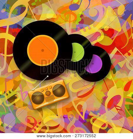 Vinyl Records, Radio Boombox And Bright Coloful Happy Music Background