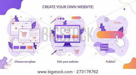 Three Simple Steps To Create Your Own Website. Web Development. Website Builder Infographic. Flat Ve