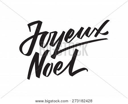 Joyeux Noel - Merry Christmas On French. Calligraphic Text On White Background. Vector Vintage Greet