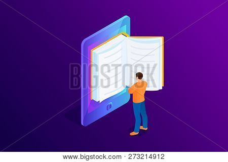 Isometric Concept Of E-book, Paper Book In Device. Person, Man Is Standing And Reading 3d Ebook. Vec
