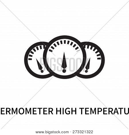 Thermometer High Temperature Icon Isolated On White Background. Thermometer High Temperature Icon Si