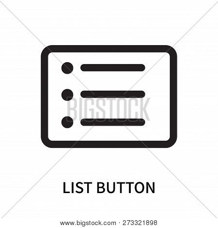 List Button Icon Isolated On White Background. List Button Icon Simple Sign. List Button Icon Trendy