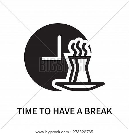 Time To Have A Break Icon Isolated On White Background. Time To Have A Break Icon Simple Sign. Time