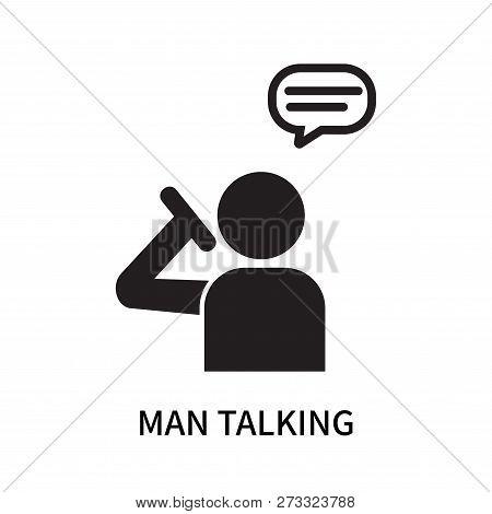 Man Talking Icon Isolated On White Background. Man Talking Icon Simple Sign. Man Talking Icon Trendy