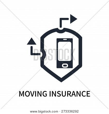 Moving Insurance Icon Isolated On White Background. Moving Insurance Icon Simple Sign. Moving Insura