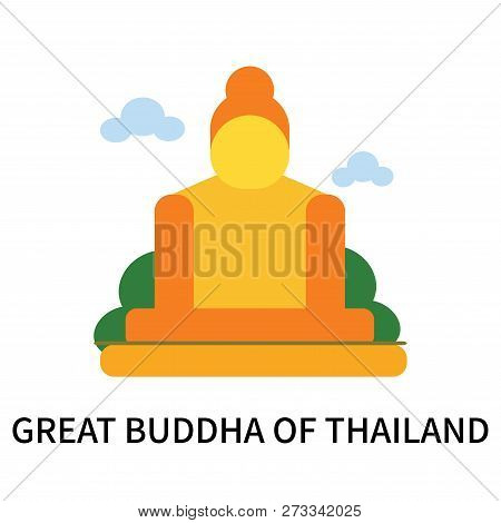 Great buddha of thailand icon isolated on white background. Great buddha of thailand icon simple sign. Great buddha of thailand icon trendy and modern symbol for graphic and web design. Great buddha of thailand icon flat vector illustration for logo, web, t-shirt