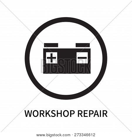 Workshop Repair Icon Isolated On White Background. Workshop Repair Icon Simple Sign. Workshop Repair
