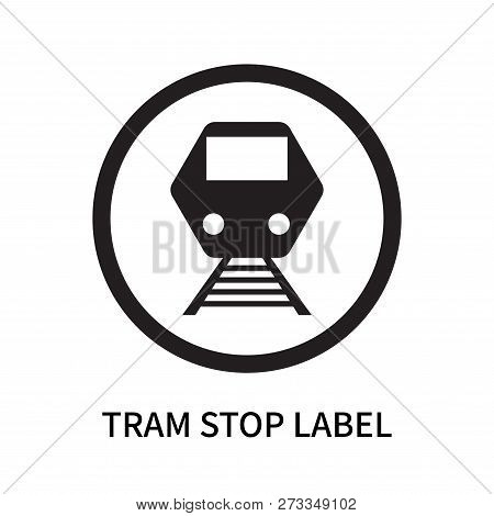 Tram Stop Label Icon Isolated On White Background. Tram Stop Label Icon Simple Sign. Tram Stop Label
