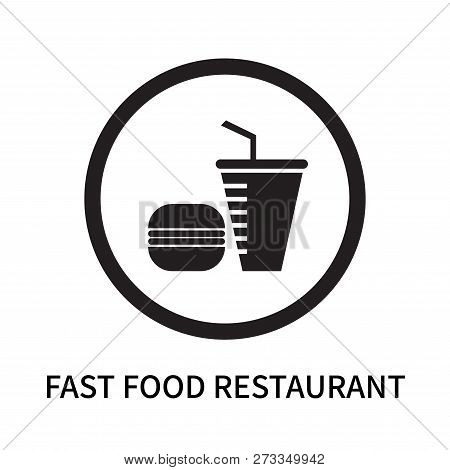 Fast Food Restaurant Icon Isolated On White Background. Fast Food Restaurant Icon Simple Sign. Fast