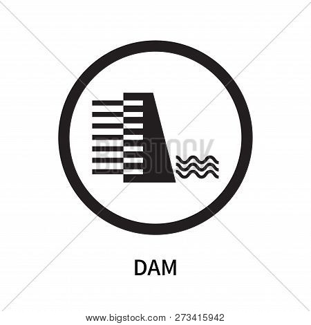 Dam Icon Isolated On White Background. Dam Icon Simple Sign. Dam Icon Trendy And Modern Symbol For G