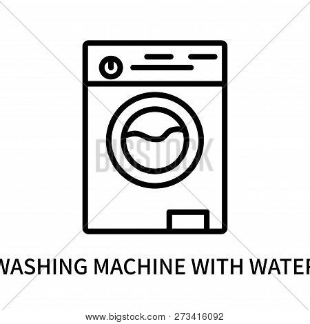 Washing Machine With Water Icon Isolated On White Background. Washing Machine With Water Icon Simple