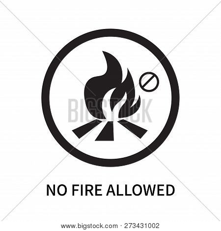 No Fire Allowed Icon Isolated On White Background. No Fire Allowed Icon Simple Sign. No Fire Allowed