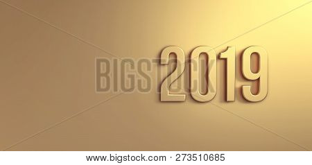 New Year 2019 Golden Date Number On A Gold Background - 3d Illustration