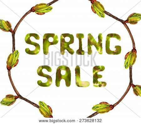 Text Spring Sale In The Round Frame With Watercolor Twig With Buds On White Background. Spring Conce