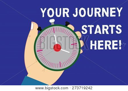 Writing Note Showing Your Journey Starts Here. Business Photo Showcasing Motivation For Starting A B