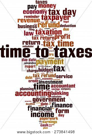 Time To Taxes Word Cloud Concept. Vector Illustration On White