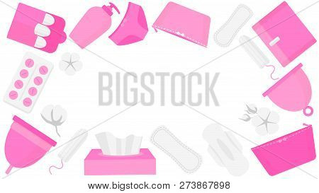 Woman Hygiene Products - Tampon, Menstrual Cup, Sanitary. Round Frame Of Menstruation Time.