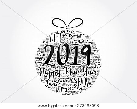 Happy New Year 2019, Christmas Ball Word Cloud, Holidays Lettering Collage
