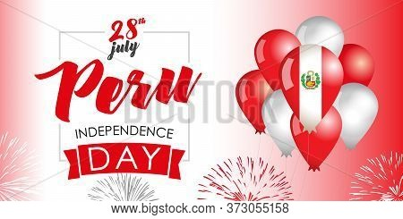 Peru Independence Day 28 July, Flag & Balloons. Typography For Card, Decoration And Covering With Sa