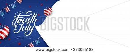 Independence Day Usa Banner Template American Balloons Flag And Flags Garlands Decor And Free Space.