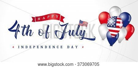 4th Of July Usa Vintage Lettering For Greeting Card With Balloons Or Sale Banner. Fourth Of July Hap