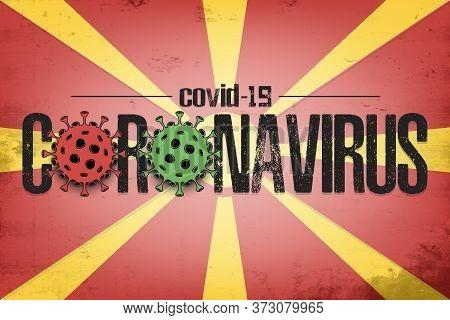 Flag Of Macedonia With Coronavirus Covid-19. Virus Cells Coronavirus Bacteriums Against Background O
