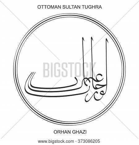 Vector Image With Tughra Signature Of Ottoman Sultan Orhan Ghazi