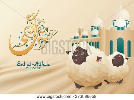 Eid Al Adha Mubarak Calligraphy Greeting Card With Sheep And Mosque Background. Holy Islam Month Mus
